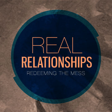 Real Relationships: Redeeming The Mess Archives - Compass